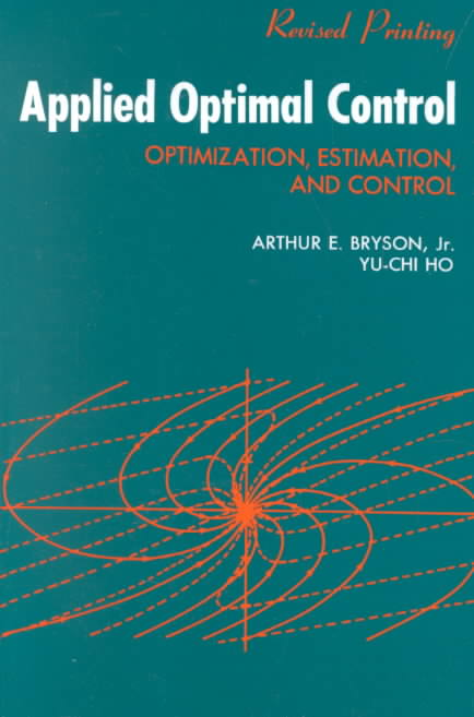 Applied Optimal Control By Bryson, Arthur E.
